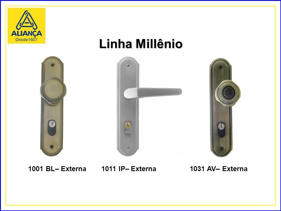 Linha Millênio 1001 BL– Externa 1011 IP– Externa 1031 AV– Externa