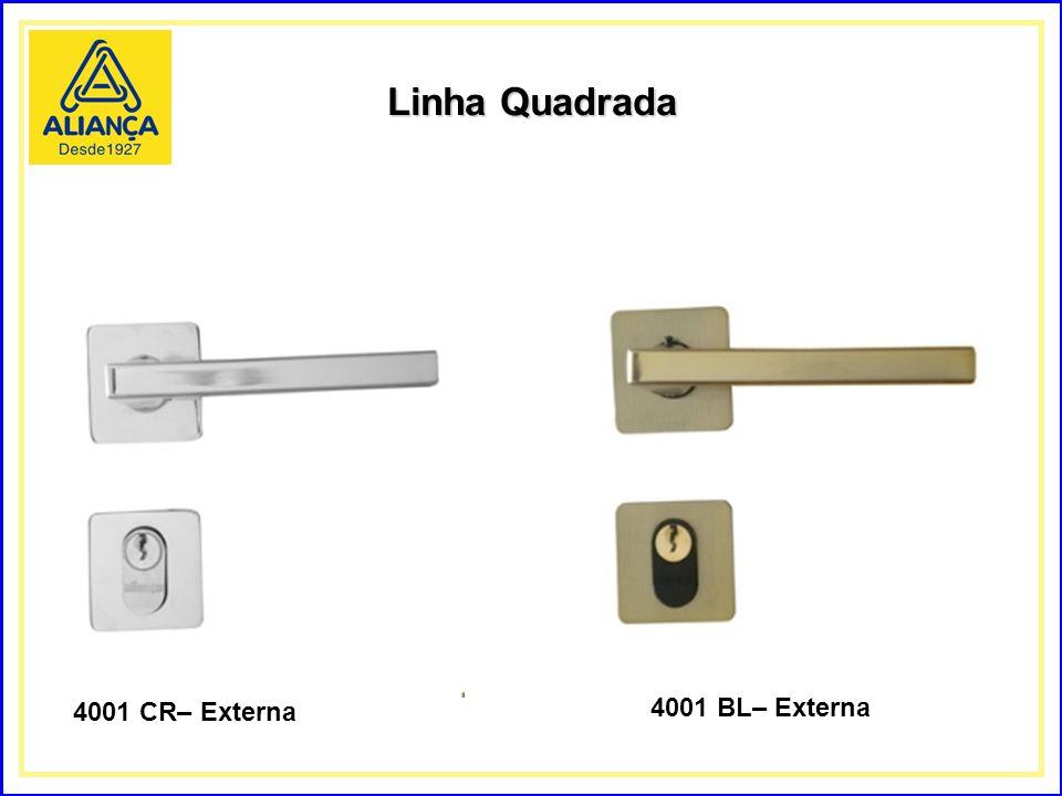 Linha Quadrada 4001 CR– Externa 4001 BL– Externa
