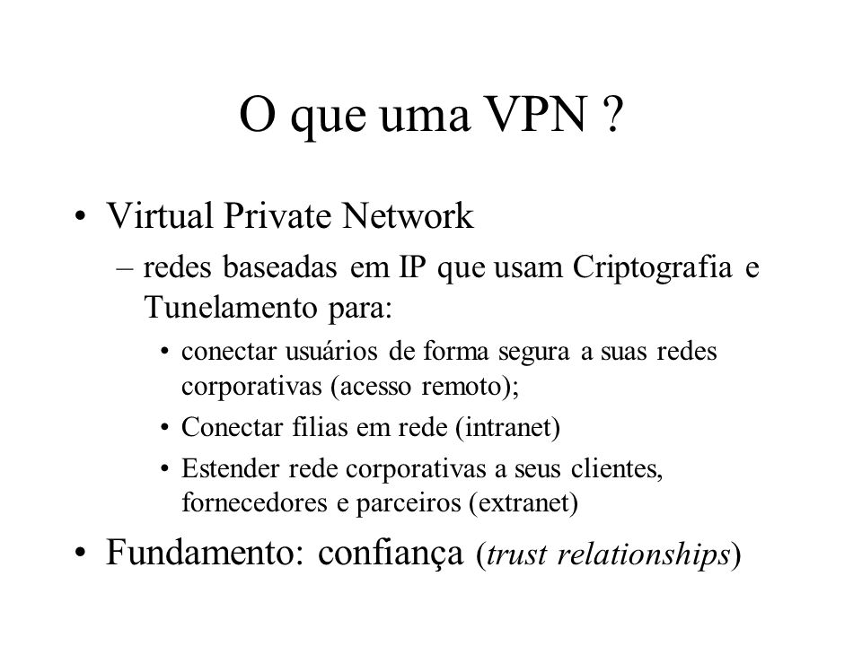 O que uma VPN Virtual Private Network