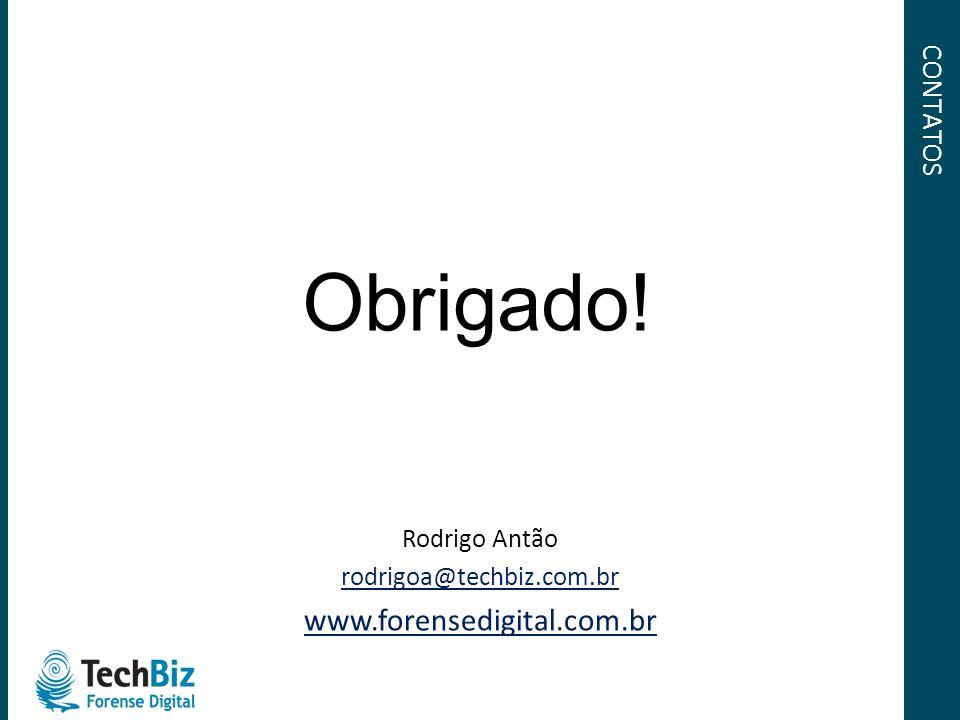 Obrigado! www.forensedigital.com.br CONTATOS Rodrigo Antão