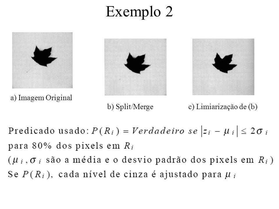 Exemplo 2 a) Imagem Original b) Split/Merge c) Limiarização de (b)