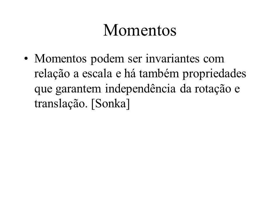 Momentos Momentos podem ser invariantes com relação a escala e há também propriedades que garantem independência da rotação e translação.