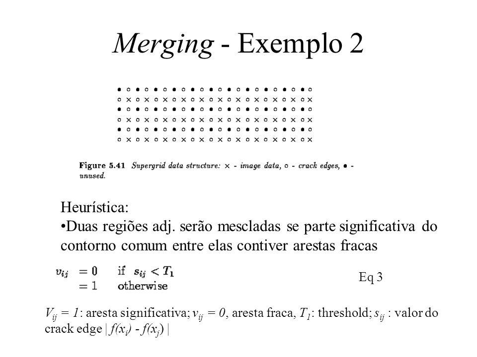 Merging - Exemplo 2 Heurística: