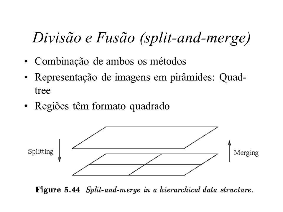 Divisão e Fusão (split-and-merge)