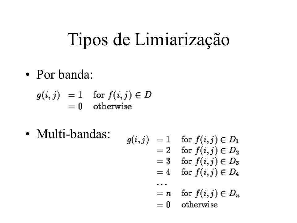 Tipos de Limiarização Por banda: Multi-bandas: