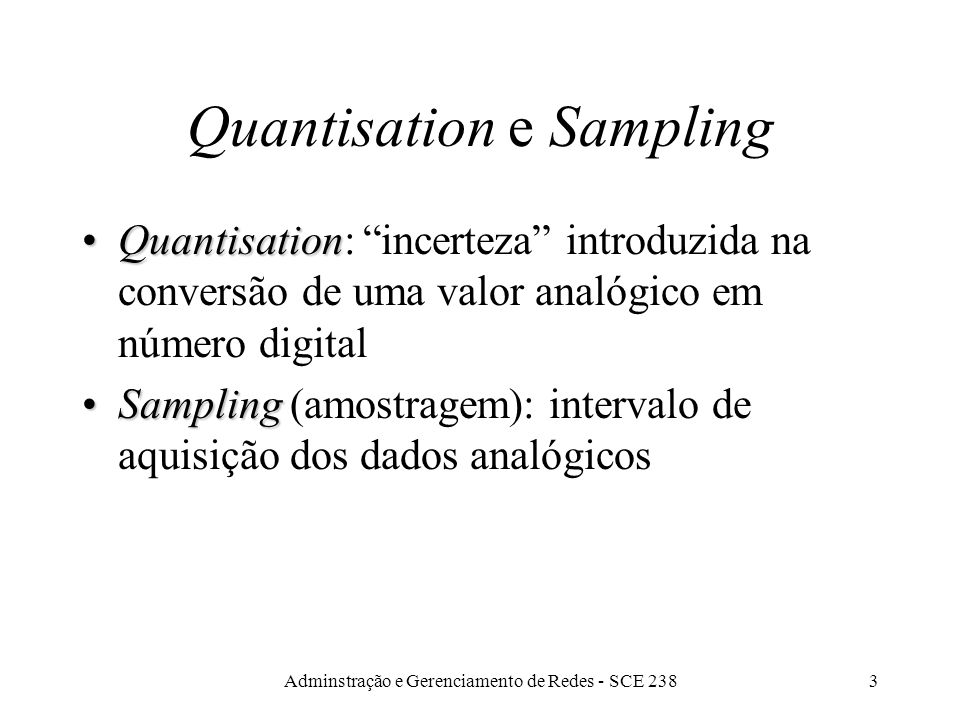 Quantisation e Sampling
