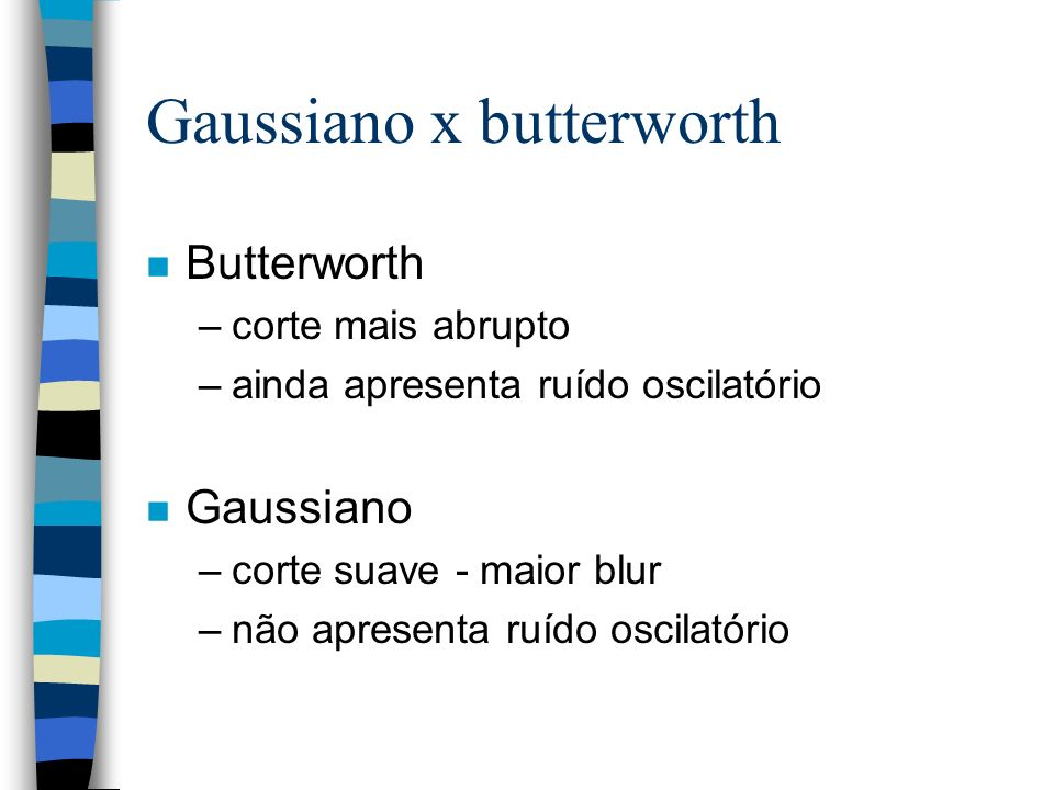 Gaussiano x butterworth