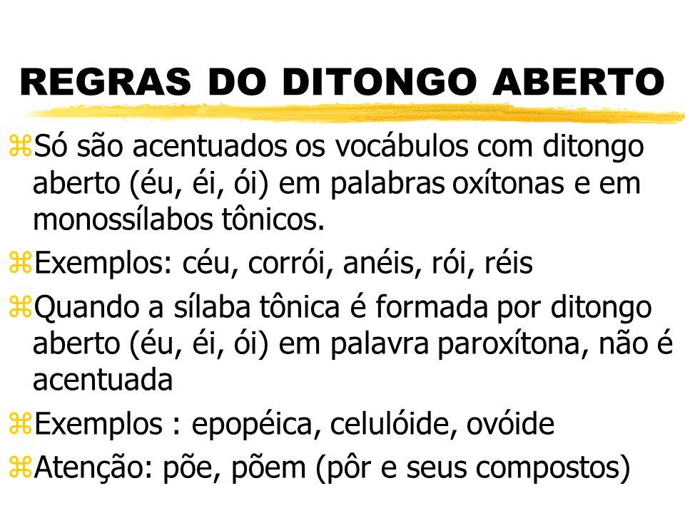 REGRAS DO DITONGO ABERTO
