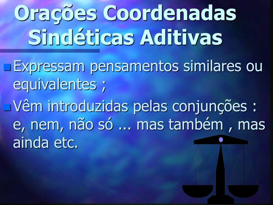 Orações Coordenadas Sindéticas Aditivas
