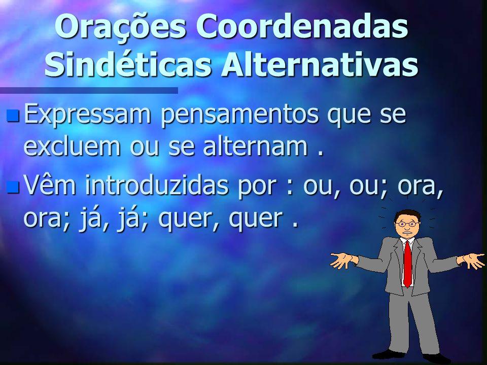 Orações Coordenadas Sindéticas Alternativas