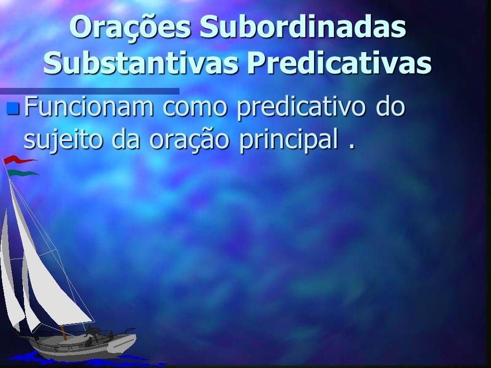 Orações Subordinadas Substantivas Predicativas