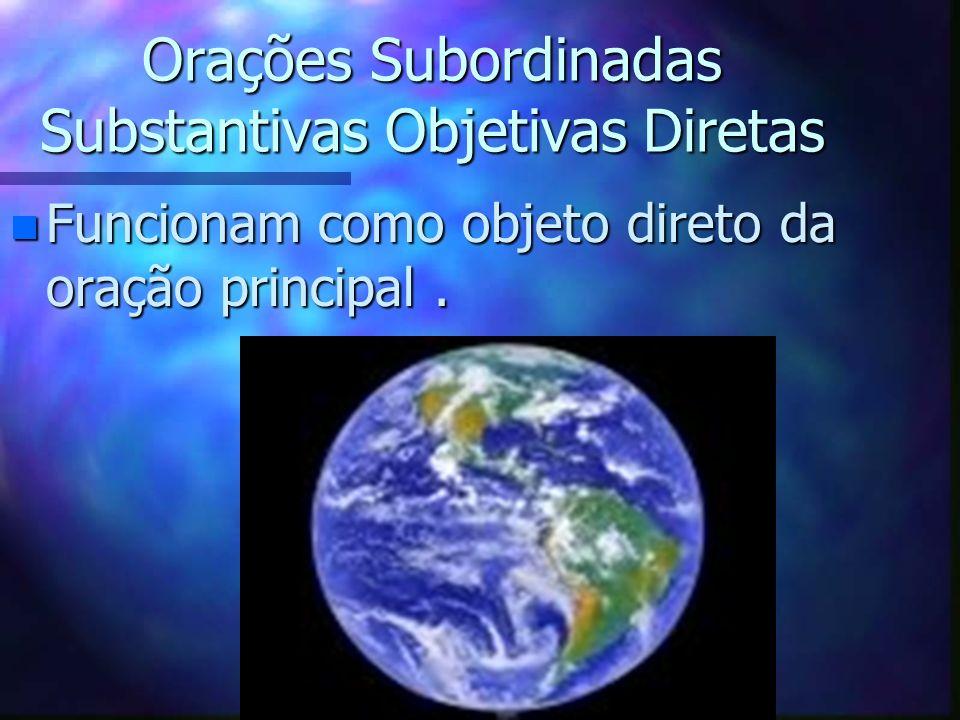 Orações Subordinadas Substantivas Objetivas Diretas