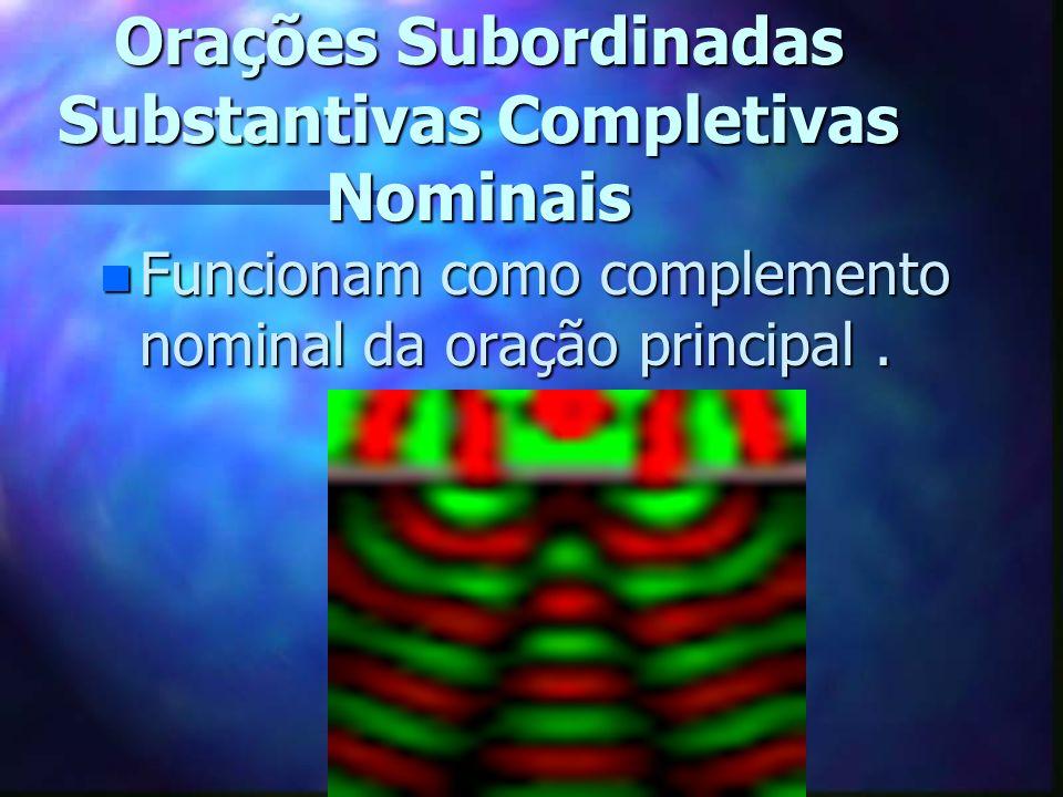 Orações Subordinadas Substantivas Completivas Nominais