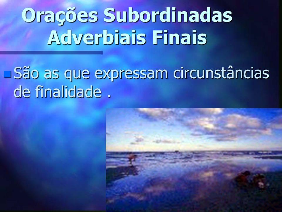Orações Subordinadas Adverbiais Finais