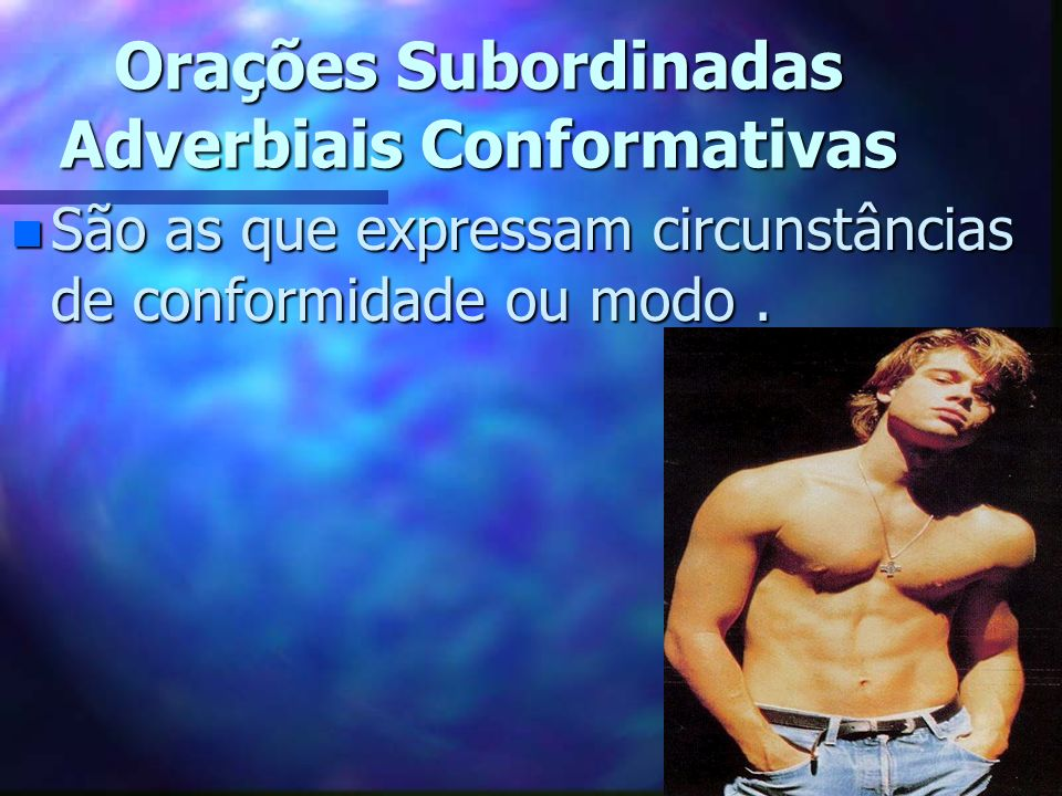 Orações Subordinadas Adverbiais Conformativas