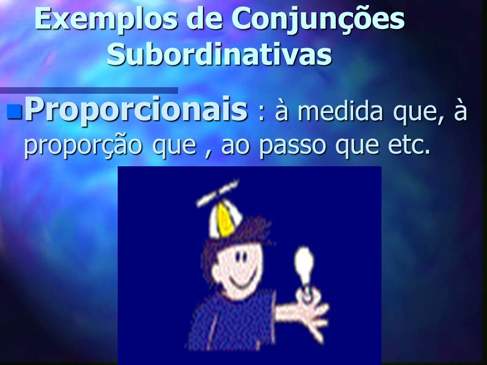 Exemplos de Conjunções Subordinativas