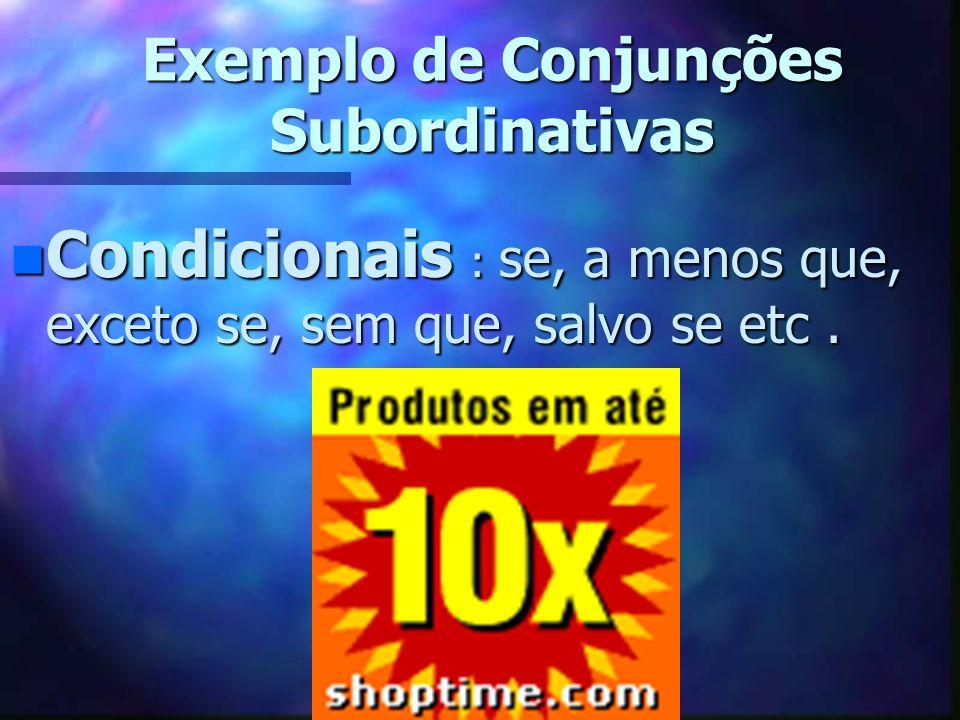 Exemplo de Conjunções Subordinativas