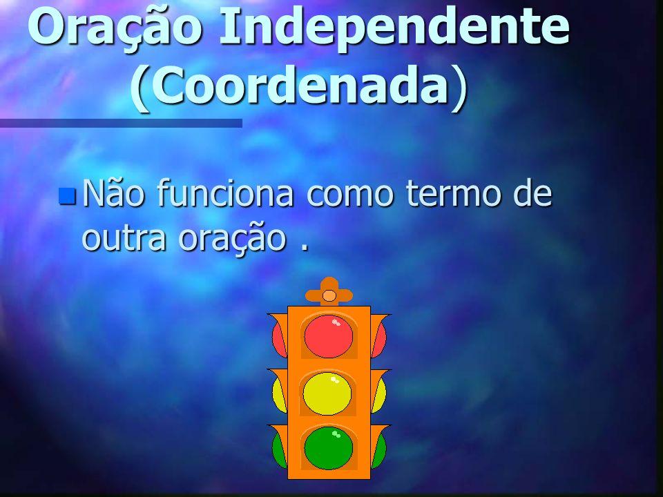 Oração Independente (Coordenada)