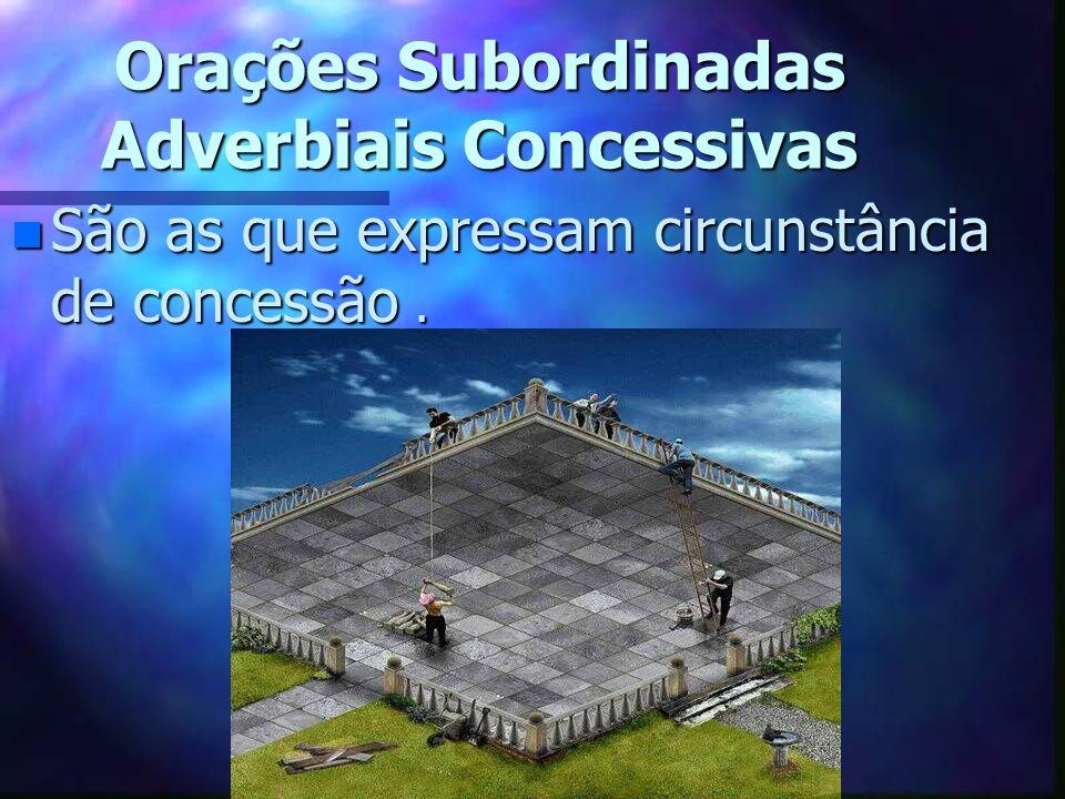 Orações Subordinadas Adverbiais Concessivas