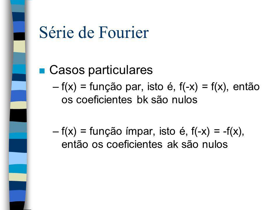 Série de Fourier Casos particulares