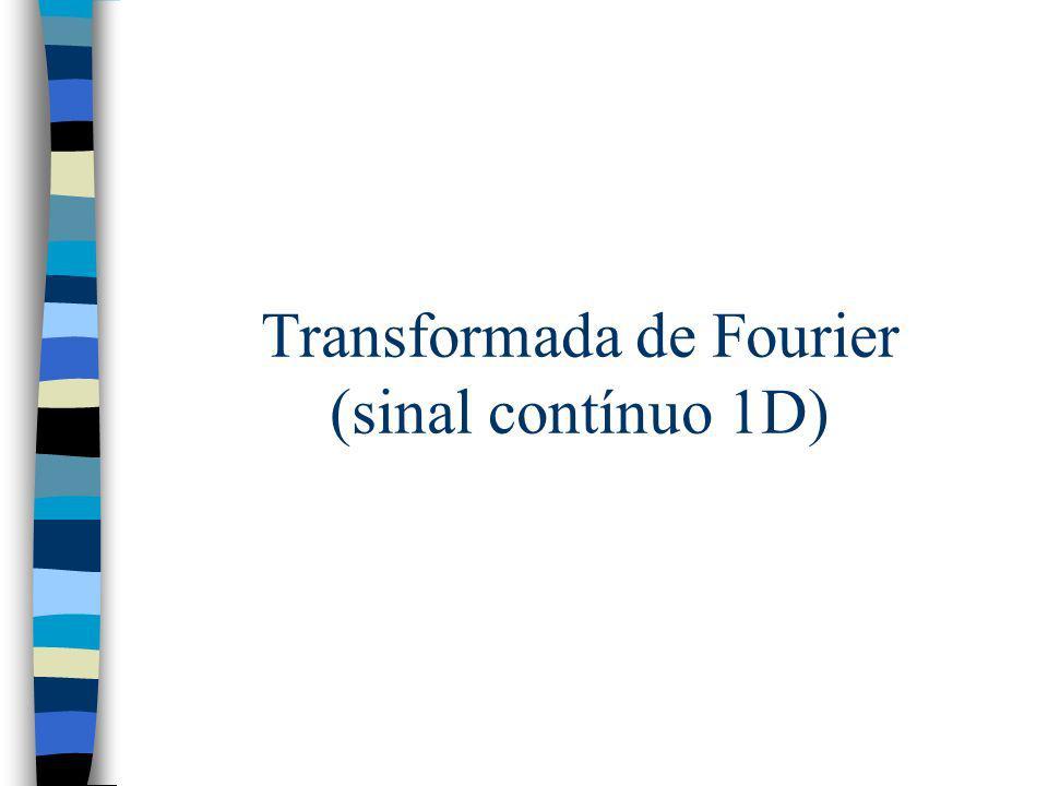 Transformada de Fourier (sinal contínuo 1D)