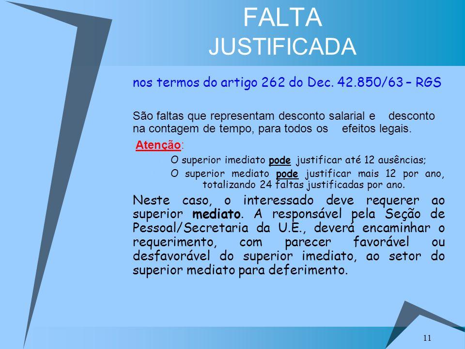FALTA JUSTIFICADA nos termos do artigo 262 do Dec. 42.850/63 – RGS