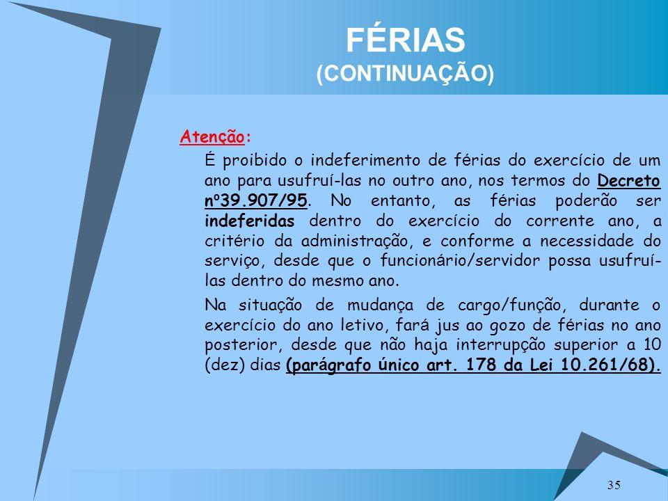 FÉRIAS (CONTINUAÇÃO) Atenção: