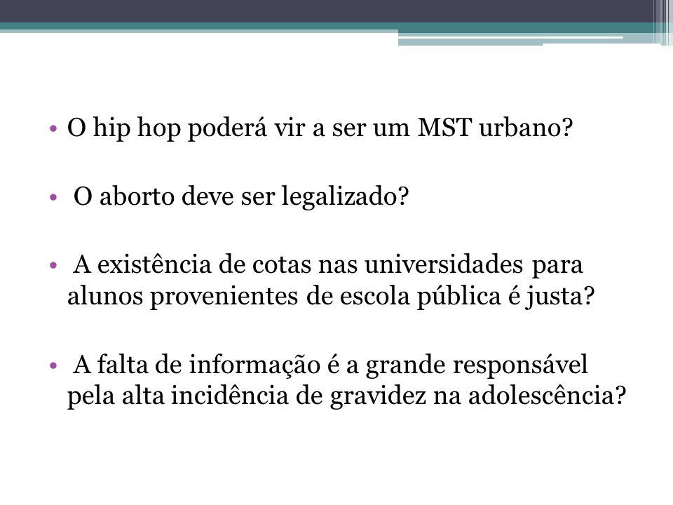 O hip hop poderá vir a ser um MST urbano
