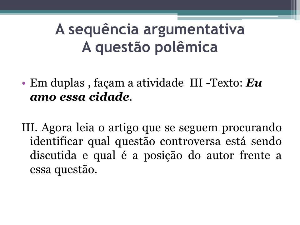 A sequência argumentativa A questão polêmica