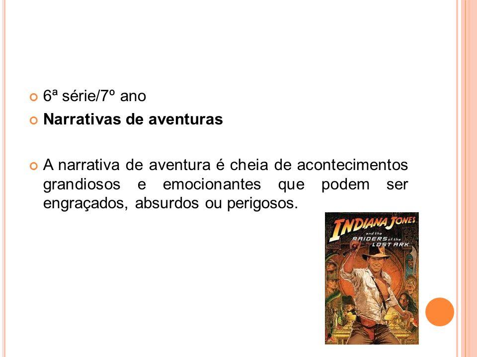 6ª série/7º ano Narrativas de aventuras.
