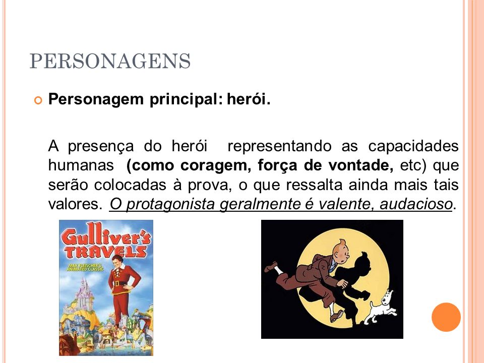 PERSONAGENS Personagem principal: herói.