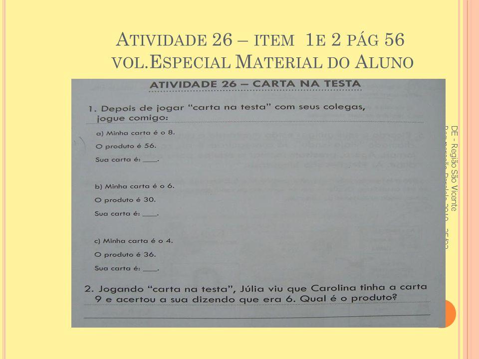 Atividade 26 – item 1e 2 pág 56 vol.Especial Material do Aluno