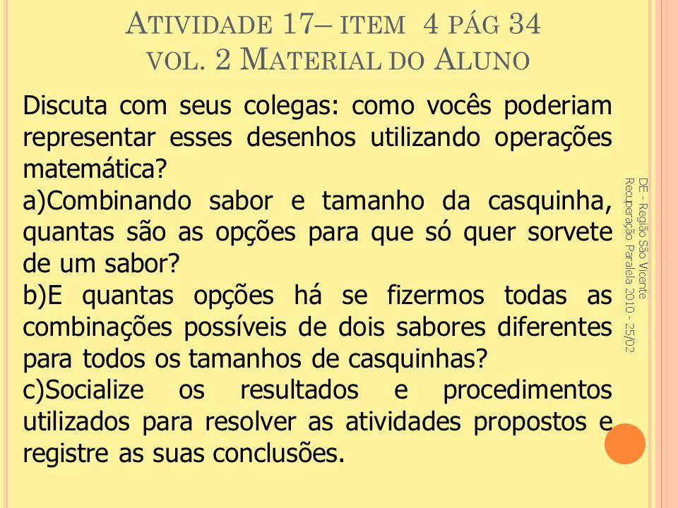 Atividade 17– item 4 pág 34 vol. 2 Material do Aluno