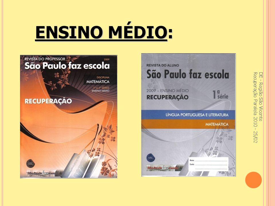 ENSINO MÉDIO: DE - Região São Vicente Recuperação Paralela 2010 - 25/02