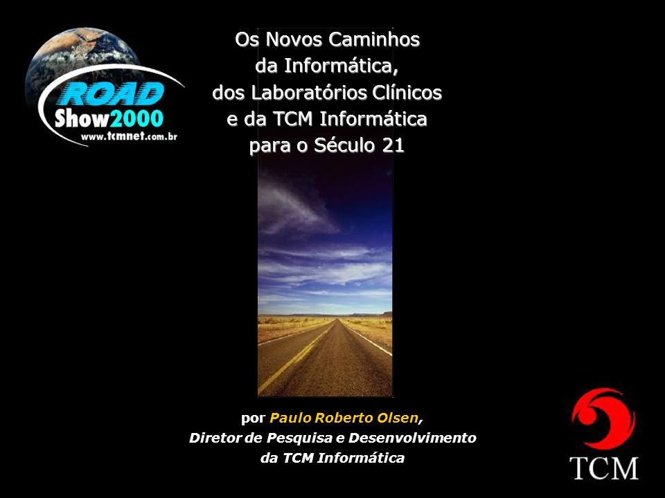 Os Novos Caminhos da Informática, dos Laboratórios Clínicos e da TCM Informática para o Século 21
