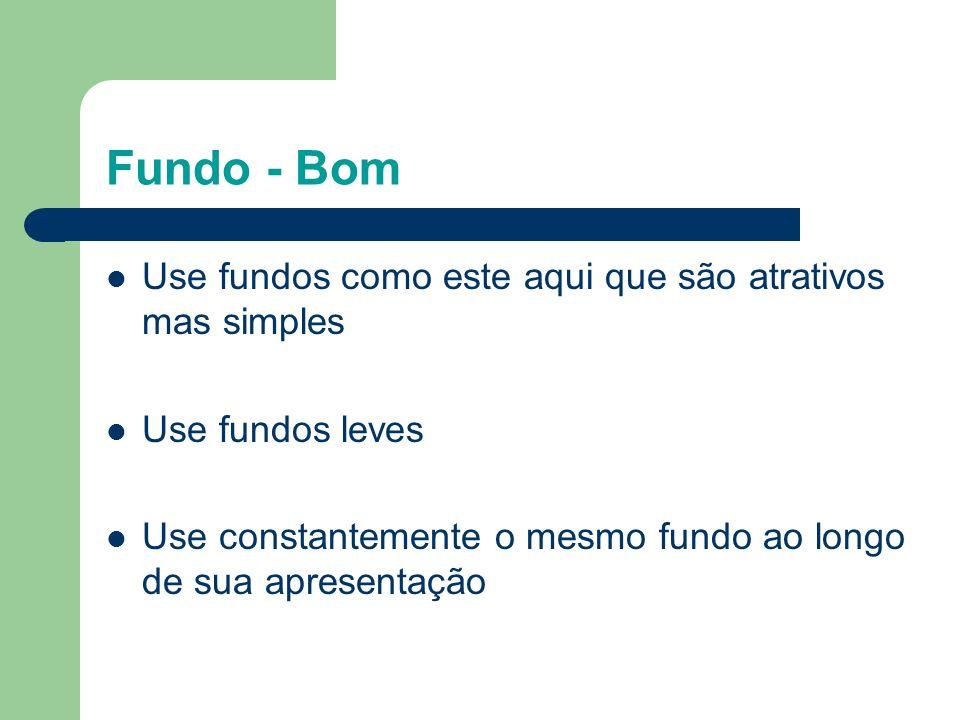 Fundo - Bom Use fundos como este aqui que são atrativos mas simples