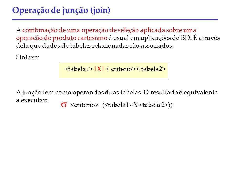  <criterio> (<tabela1> X <tabela 2>))