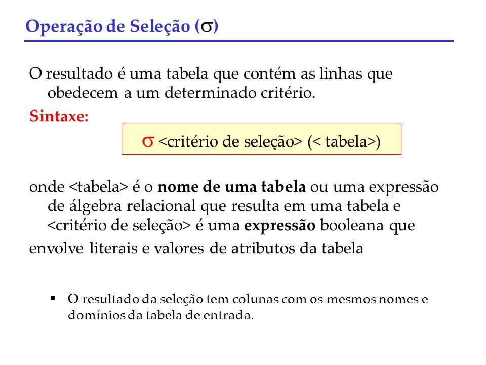  <critério de seleção> (< tabela>)