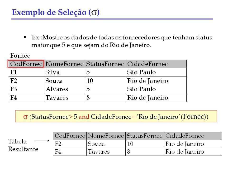  (StatusFornec > 5 and CidadeFornec = 'Rio de Janeiro' (Fornec))
