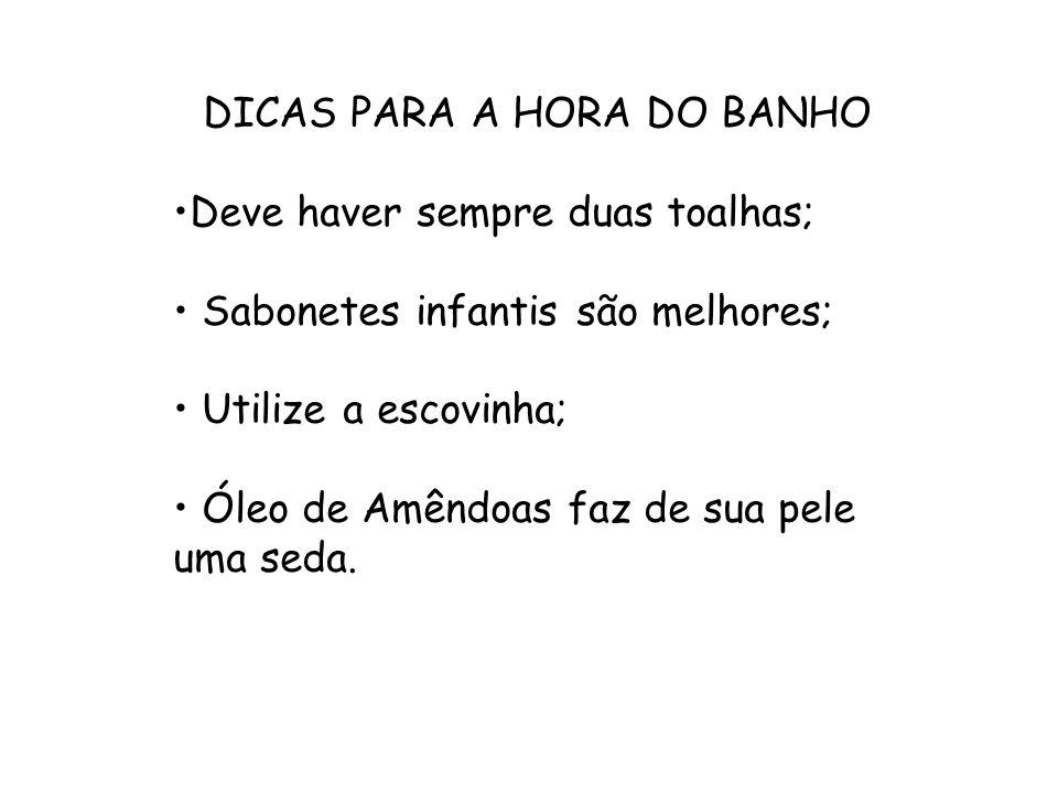 DICAS PARA A HORA DO BANHO
