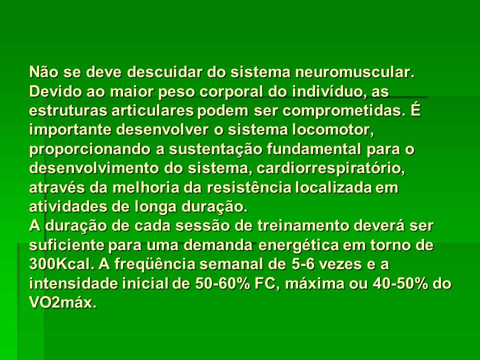 Não se deve descuidar do sistema neuromuscular