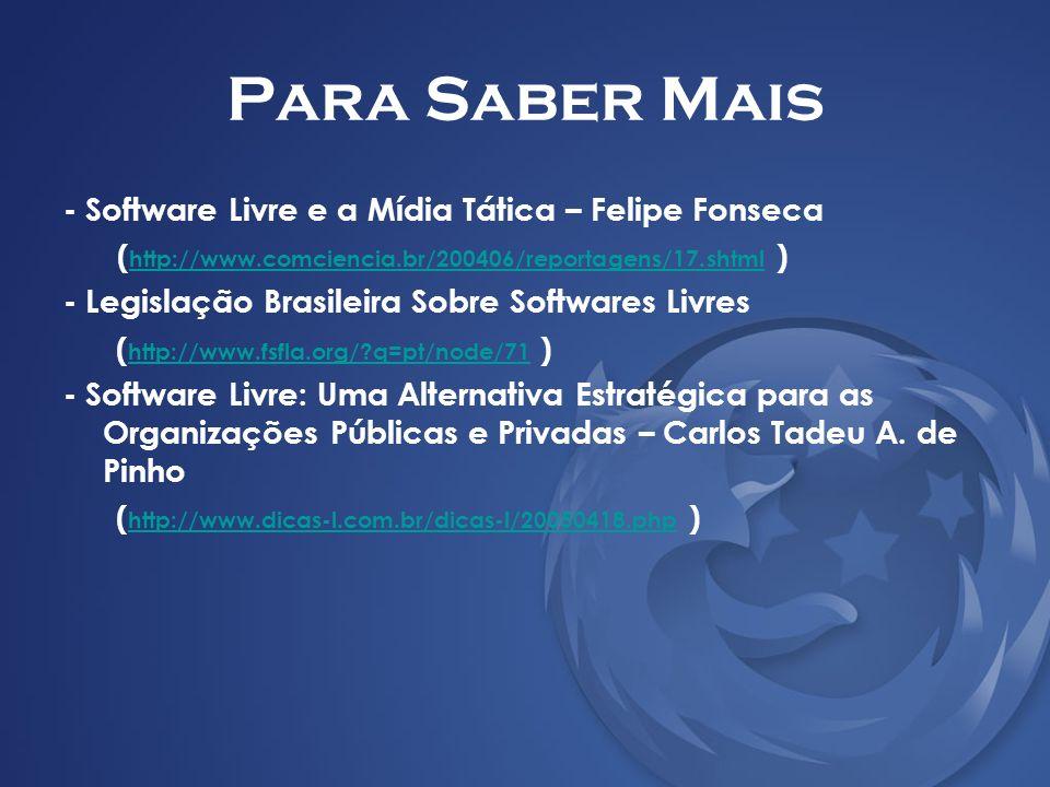 Para Saber Mais - Software Livre e a Mídia Tática – Felipe Fonseca