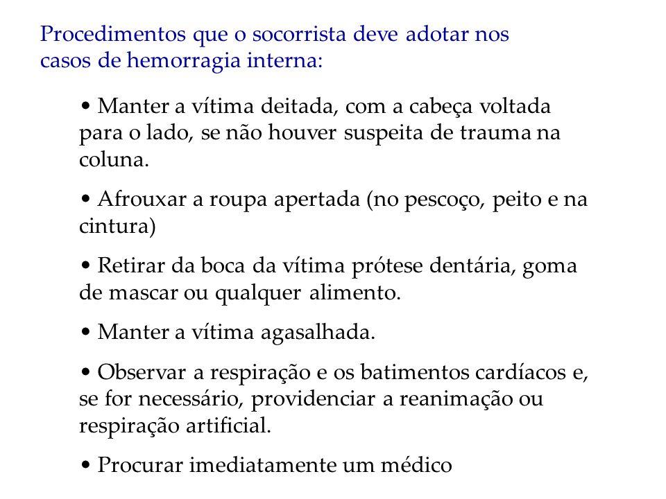 Procedimentos que o socorrista deve adotar nos casos de hemorragia interna: