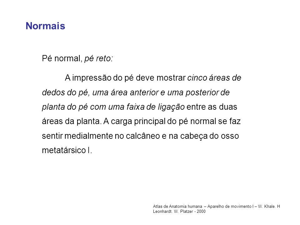 Normais Pé normal, pé reto:
