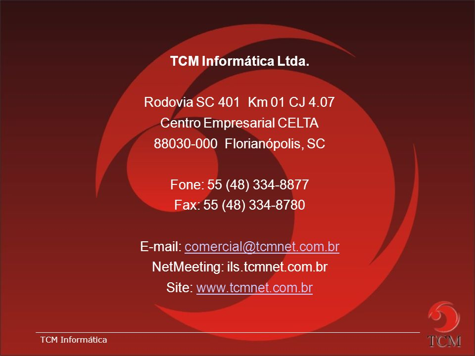 TCM Informática Ltda. Rodovia SC 401 Km 01 CJ 4