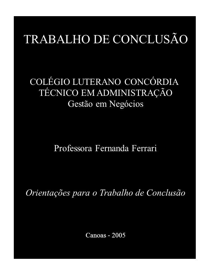 TRABALHO DE CONCLUSÃO COLÉGIO LUTERANO CONCÓRDIA