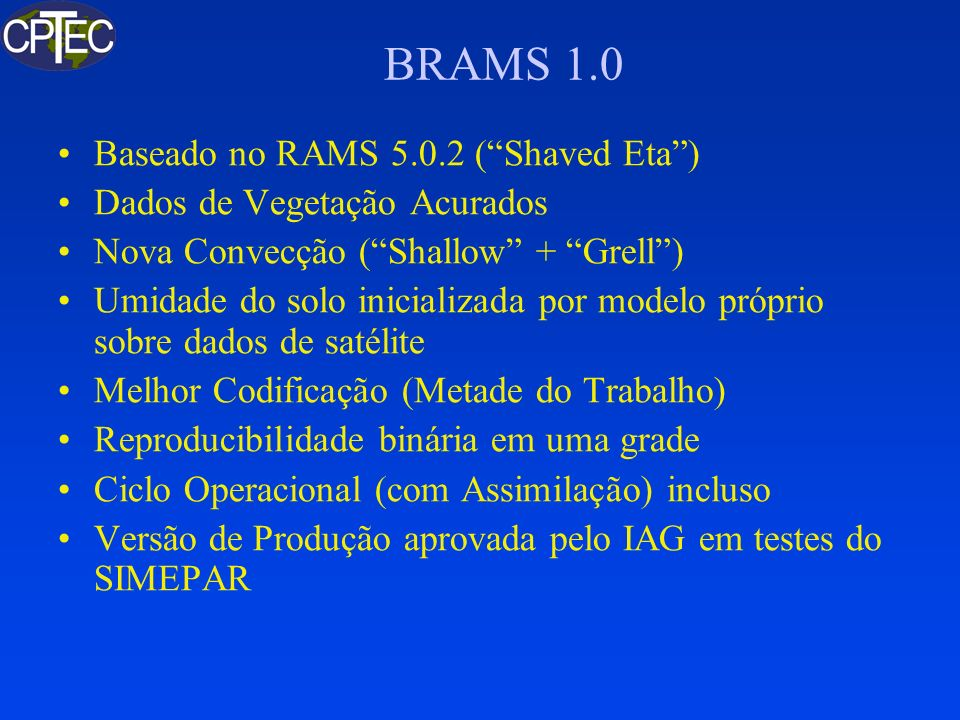 BRAMS 1.0 Baseado no RAMS 5.0.2 ( Shaved Eta )