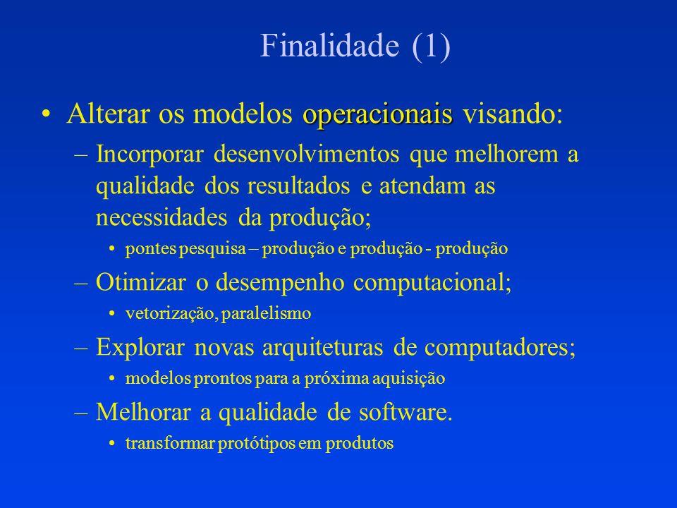 Finalidade (1) Alterar os modelos operacionais visando: