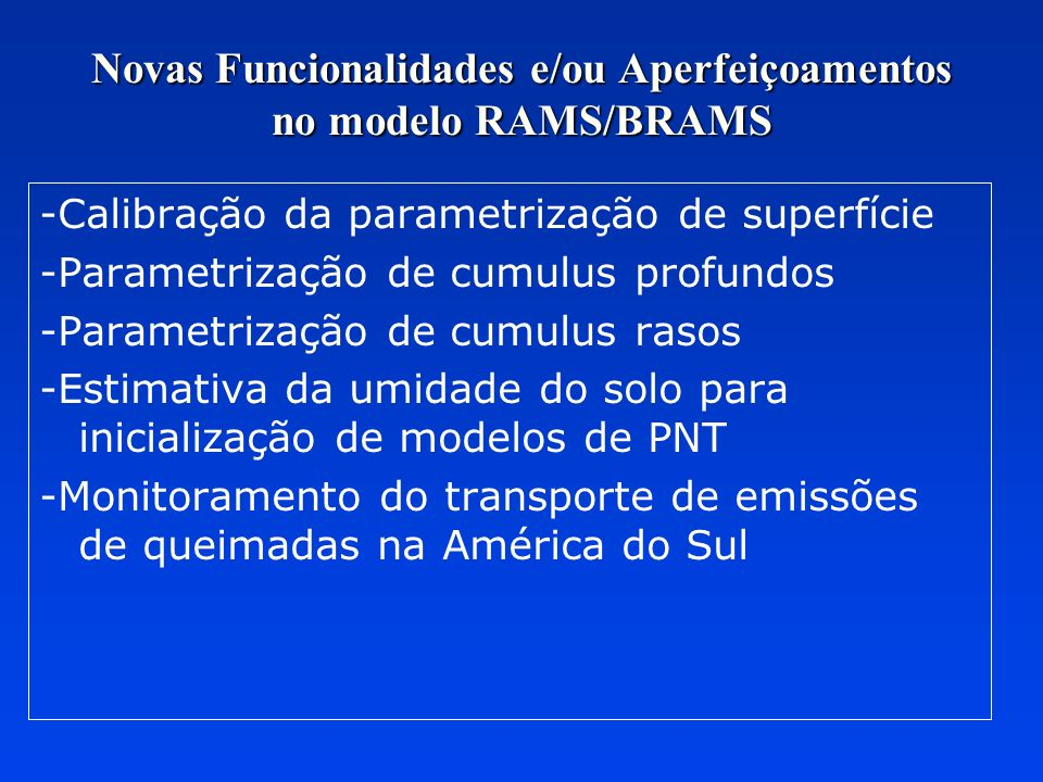 Novas Funcionalidades e/ou Aperfeiçoamentos no modelo RAMS/BRAMS