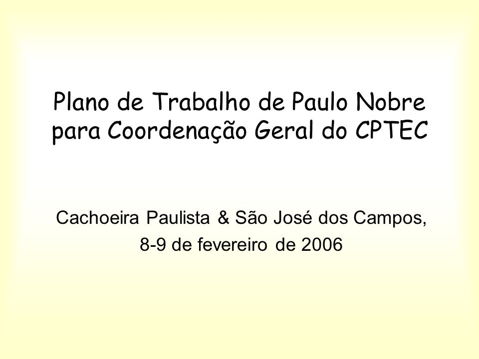 Plano de Trabalho de Paulo Nobre para Coordenação Geral do CPTEC